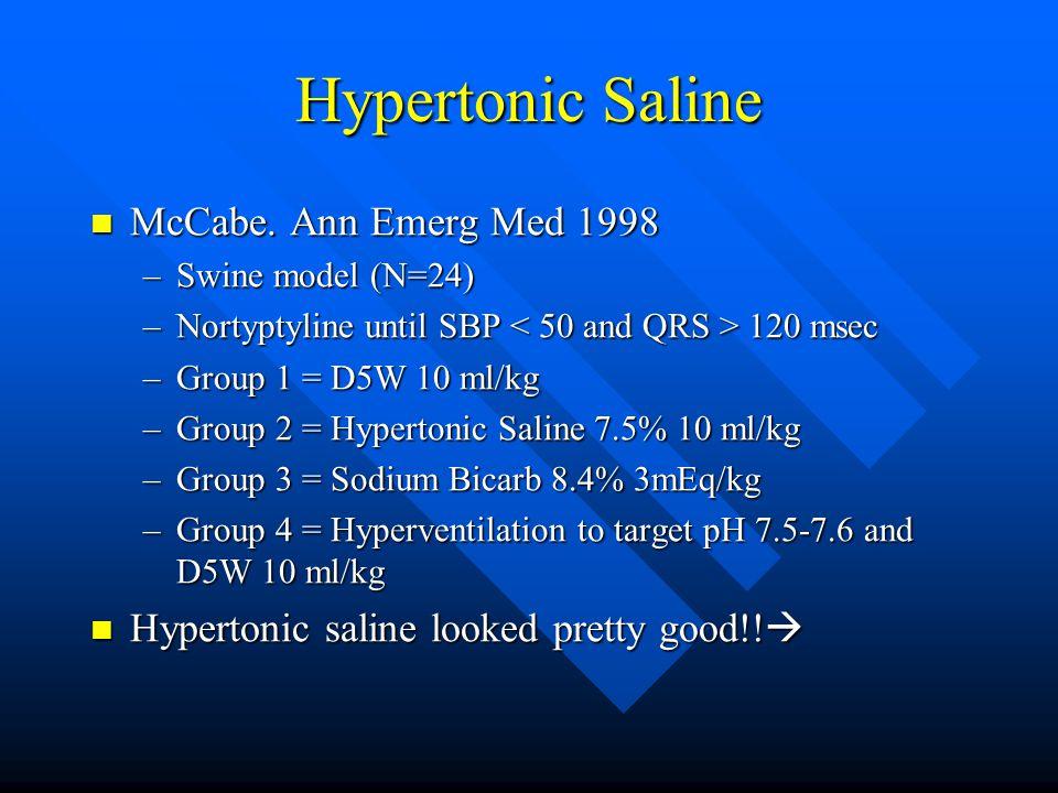 Hypertonic Saline McCabe. Ann Emerg Med 1998 McCabe.