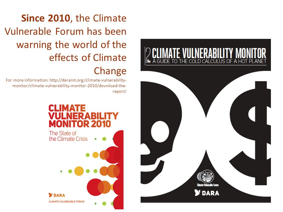 Since 2010, the Climate Vulnerable Forum has been warning the world of the effects of Climate Change For more information: http://daraint.org/climate-