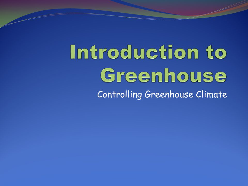 Controlling Greenhouse Climate