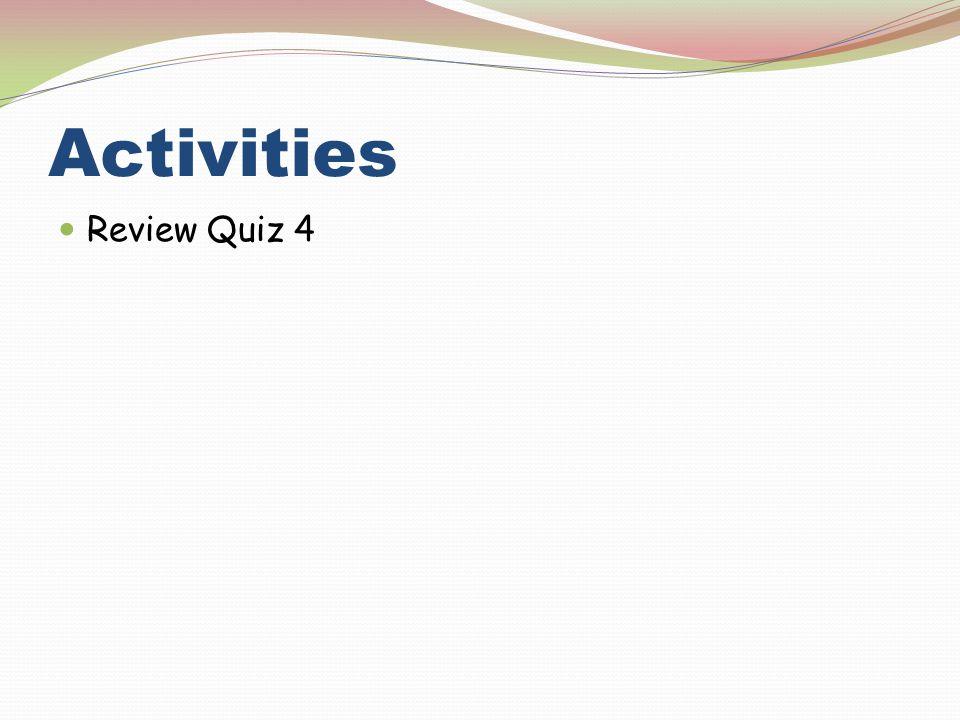 Activities Review Quiz 4