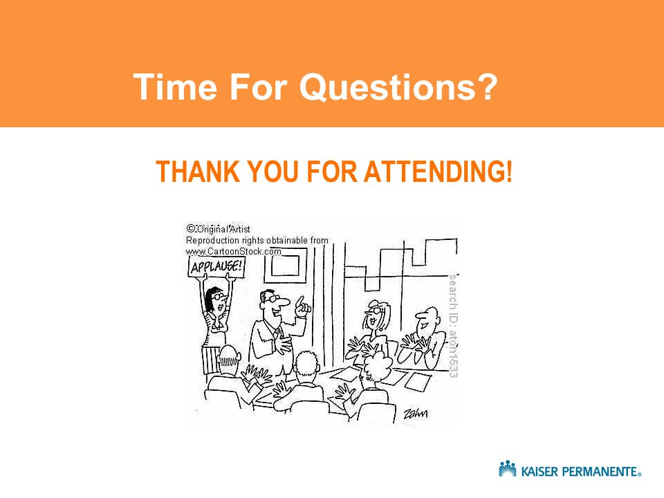 Time For Questions THANK YOU FOR ATTENDING!