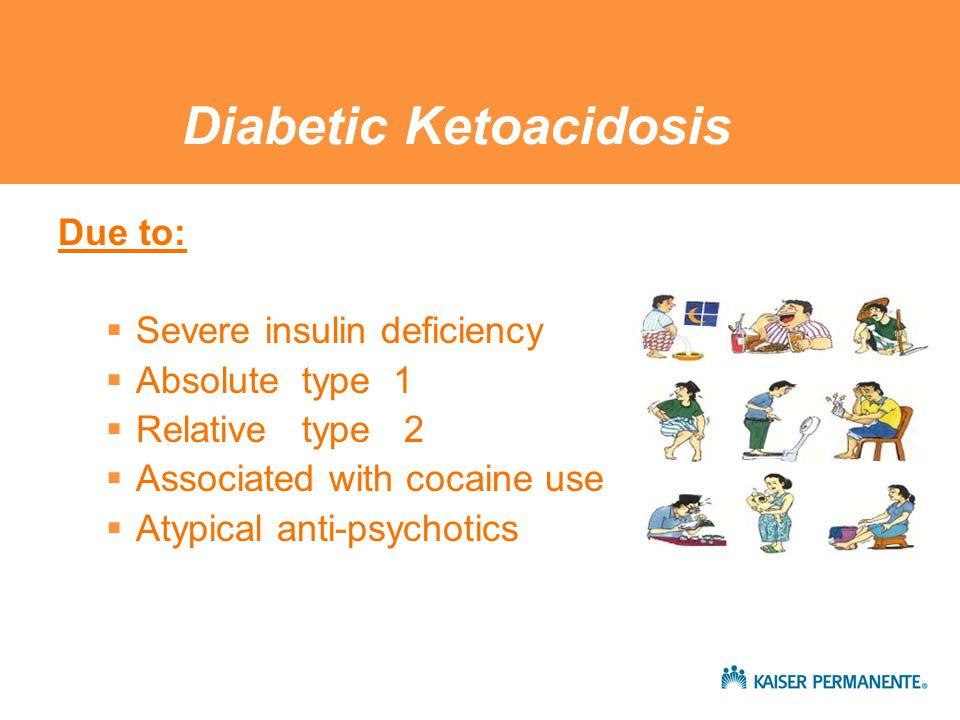 DKA Precipitating Factors Failure to take insulin  Psychological  Secondary gain  Weight concerns Failure to increase insulin  Illness/Infection  Pneumonia  MI  Stroke  Acute stress  Trauma  Emotional