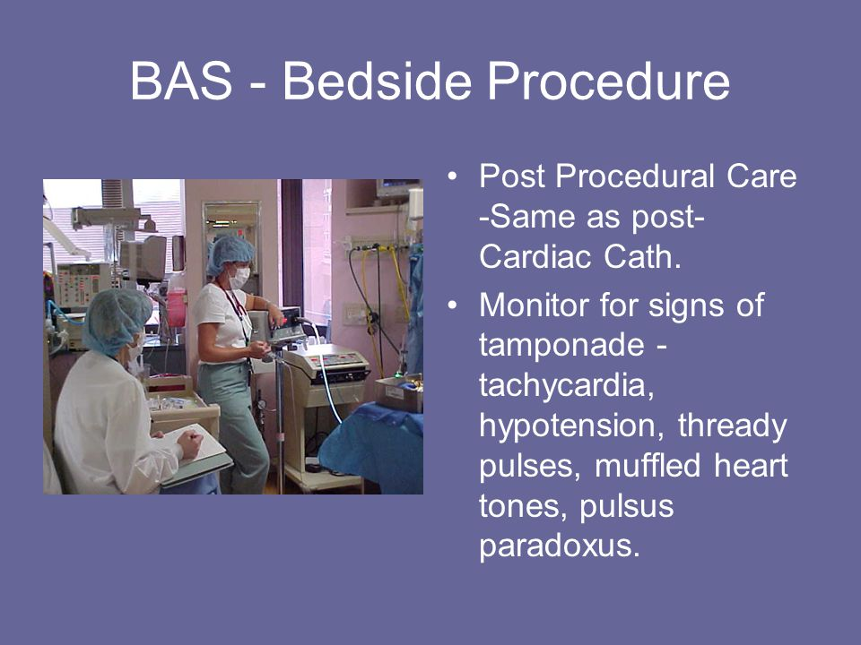 BAS - Bedside Procedure Post Procedural Care -Same as post- Cardiac Cath.