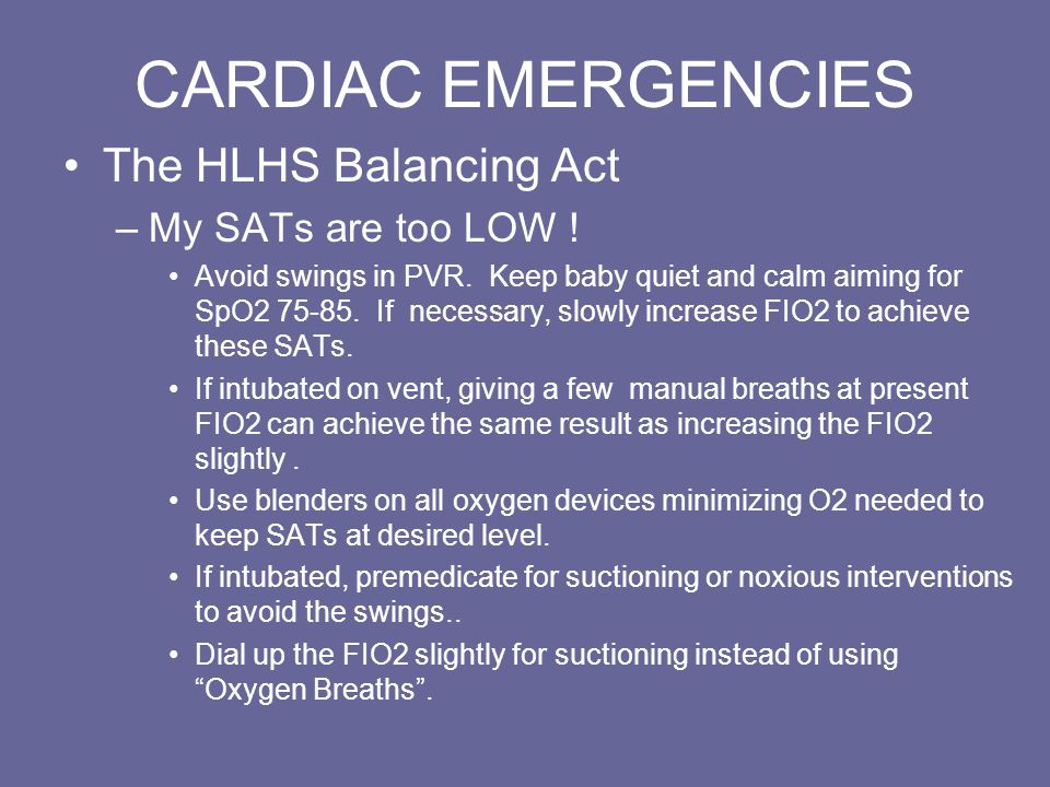 CARDIAC EMERGENCIES The HLHS Balancing Act –My SATs are too LOW .