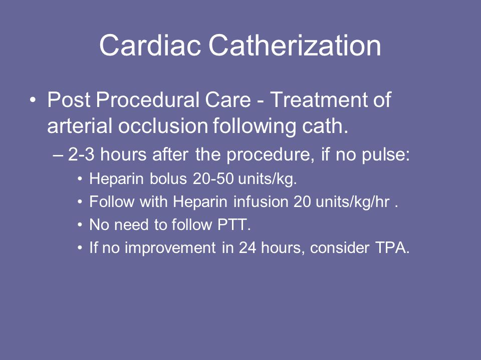 Cardiac Catherization Post Procedural Care - Treatment of arterial occlusion following cath.