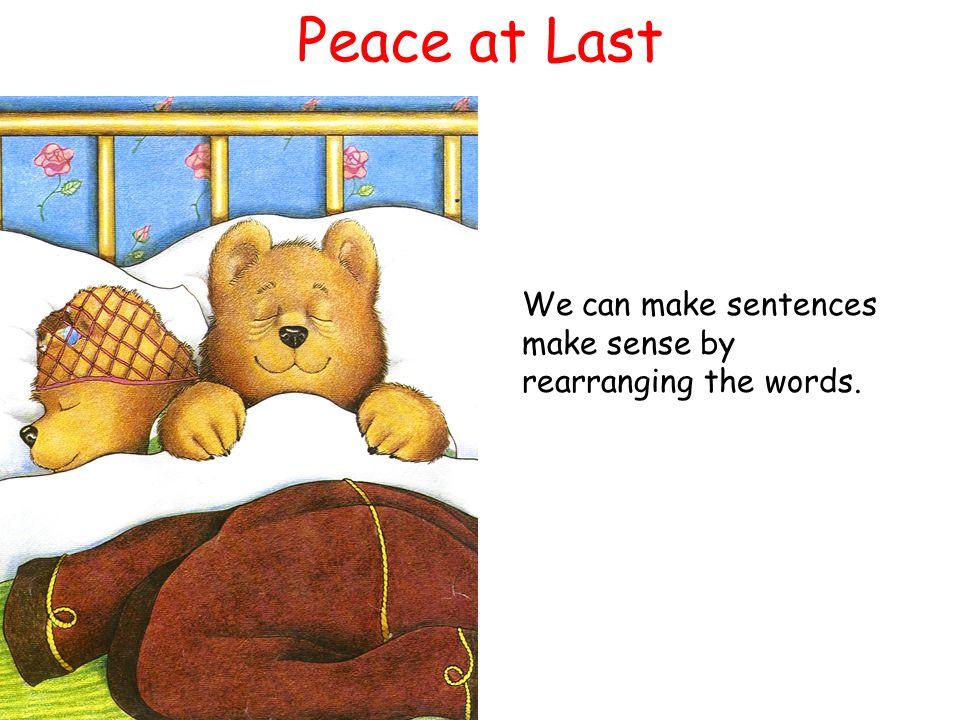 BRRRRRRRRRR! went the alarm clock, BRRRRR! Mrs. Bear sat up and rubbed her eyes. 'Good morning, dear,' she said. 'Did you sleep well?' 'Not VERY well,