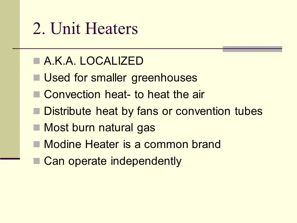 2. Unit Heaters A.K.A.