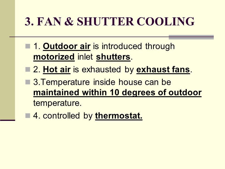 3. FAN & SHUTTER COOLING 1. Outdoor air is introduced through motorized inlet shutters.