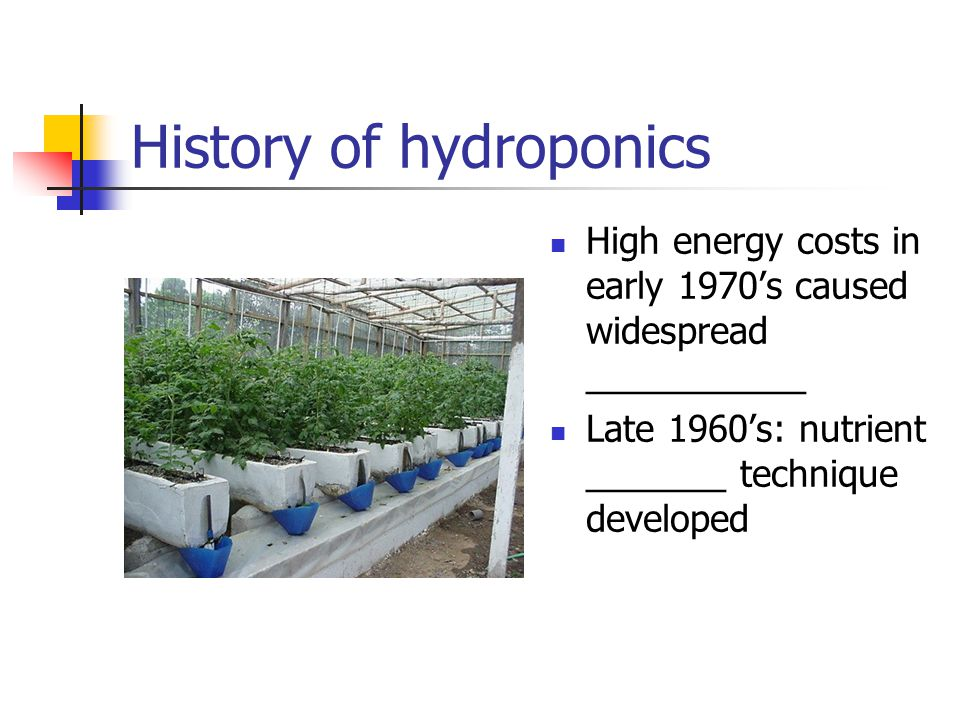Types of hydroponic systems Ebb and flow systems Continuous drip systems __________ systems Nutrient film systems ______ systems Water culture