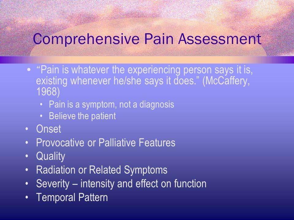 Pain Scales Simple descriptive pain intensity scale 0-10 scale Visual Analog Scale Faces Scale