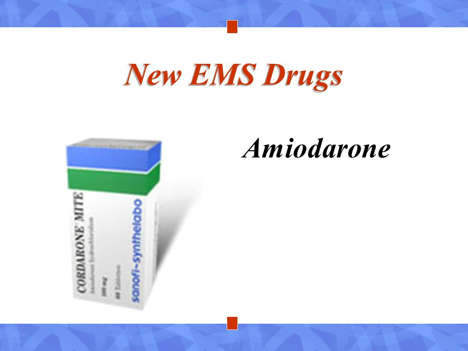 New EMS Drugs Amiodarone