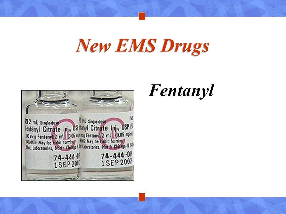 New EMS Drugs Fentanyl