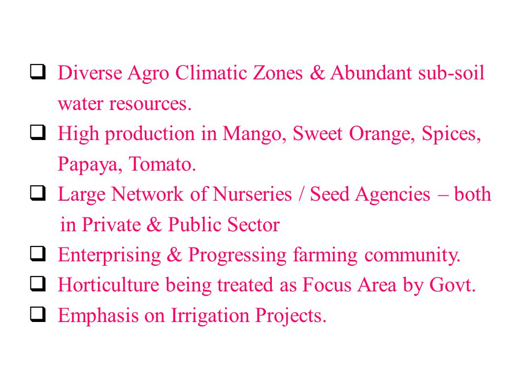 STRENGTHS  Diverse Agro Climatic Zones & Abundant sub-soil water resources.