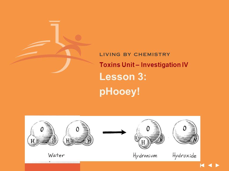 Toxins Unit – Investigation IV Lesson 3: pHooey!