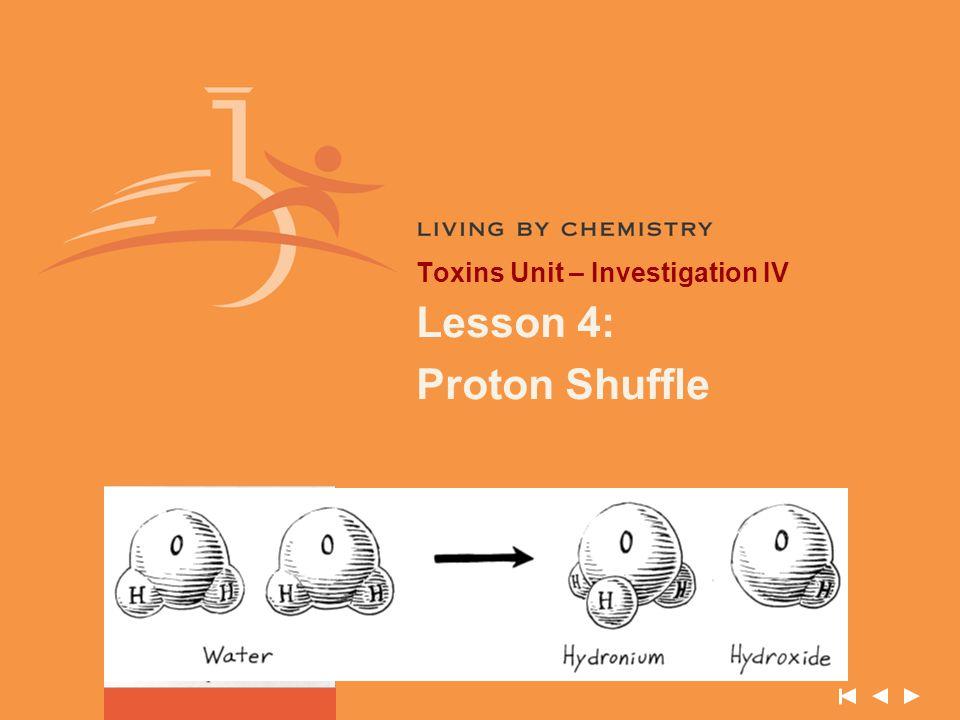 Toxins Unit – Investigation IV Lesson 4: Proton Shuffle