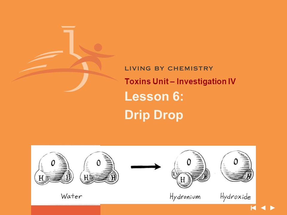 Toxins Unit – Investigation IV Lesson 6: Drip Drop