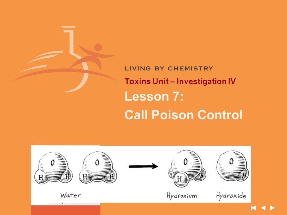Toxins Unit – Investigation IV Lesson 7: Call Poison Control