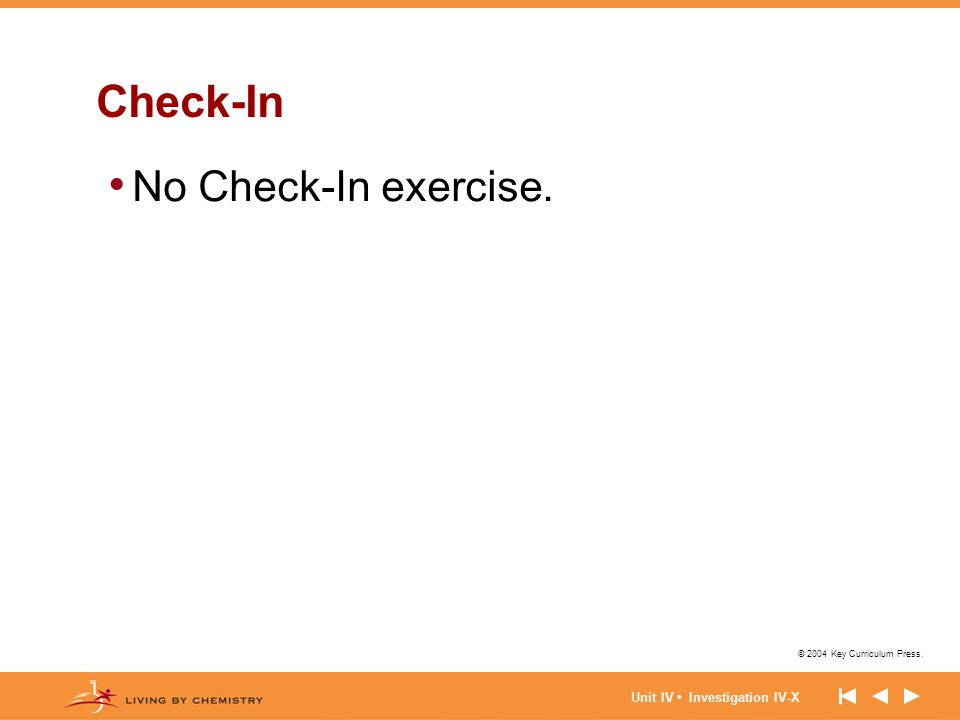 © 2004 Key Curriculum Press. Unit IV Investigation IV-X Check-In No Check-In exercise.