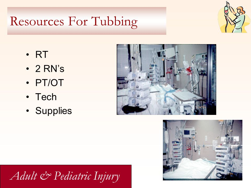 Resources For Tubbing RT 2 RN's PT/OT Tech Supplies Adult & Pediatric Injury