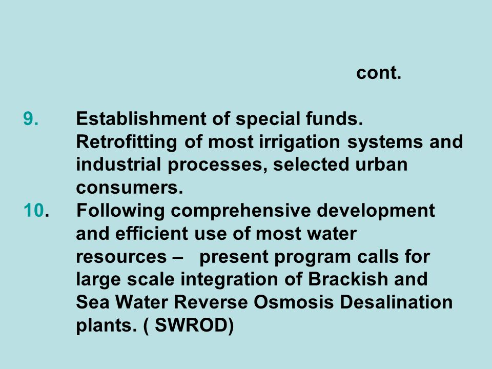 cont. 9. Establishment of special funds. Retrofitting of most irrigation systems and industrial processes, selected urban consumers. 10. Following com