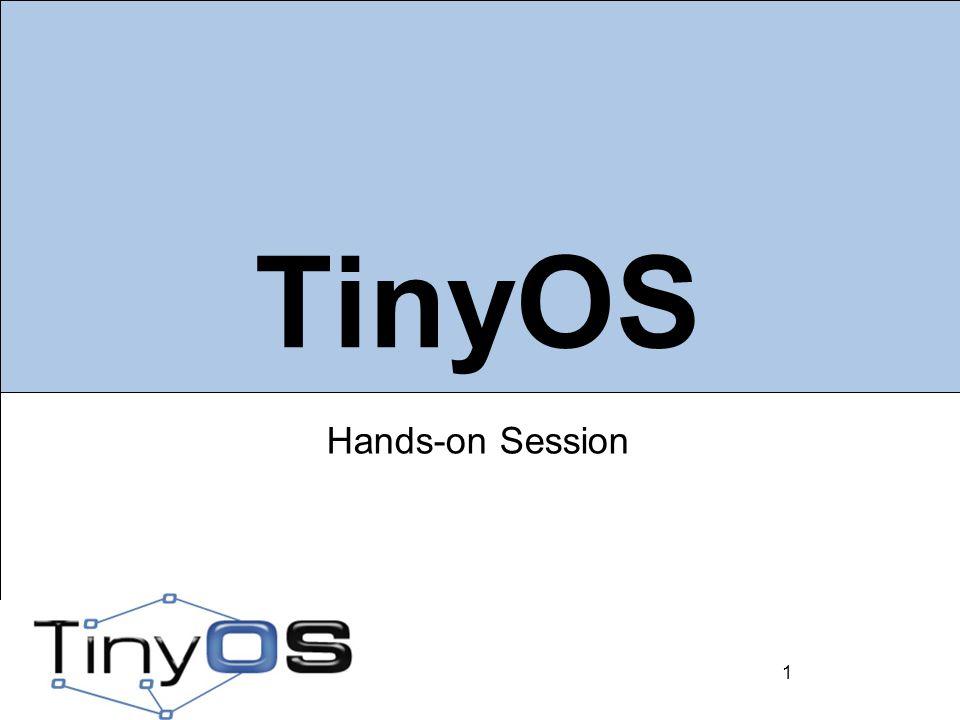 2 Goals 1.Install TinyOS 2. Layout of tinyos-2.x 3.