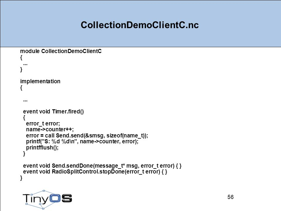 56 CollectionDemoClientC.nc module CollectionDemoClientC {...