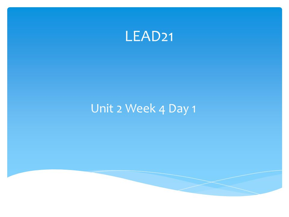 LEAD21 Unit 2 Week 4 Day 1