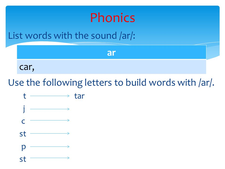 List words with the sound /ar/: Use the following letters to build words with /ar/.