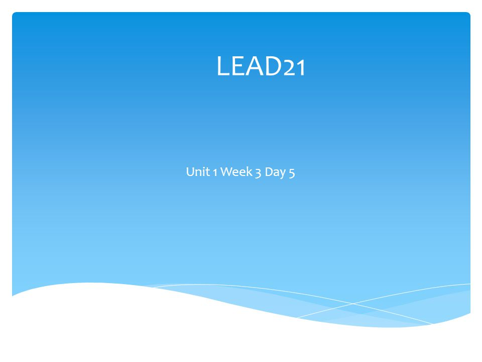 LEAD21 Unit 1 Week 3 Day 5