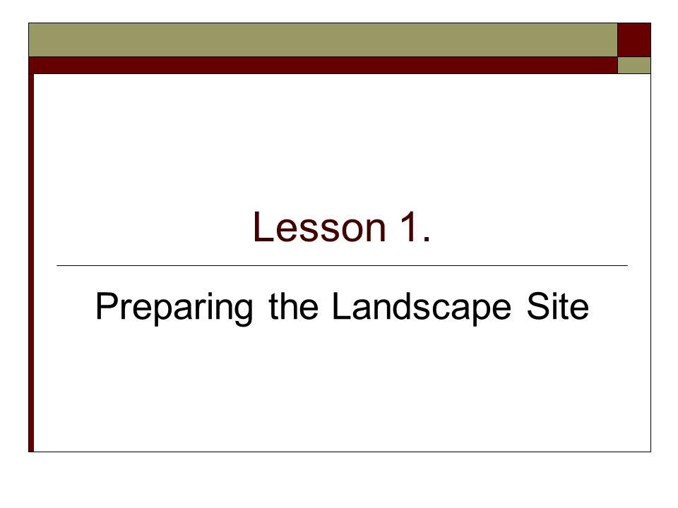 Lesson 1. Preparing the Landscape Site