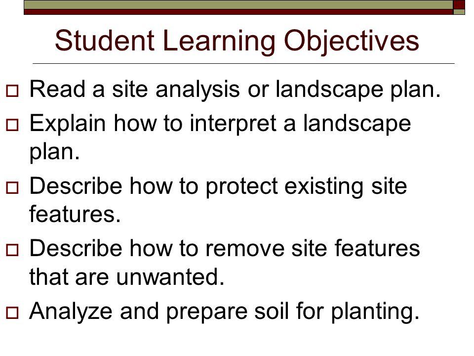 Terms  Drip line  Hardscaping  Landscape plan  Landscape symbols  Organic material  Site analysis  Soil compaction  Soil fertility  Utilities