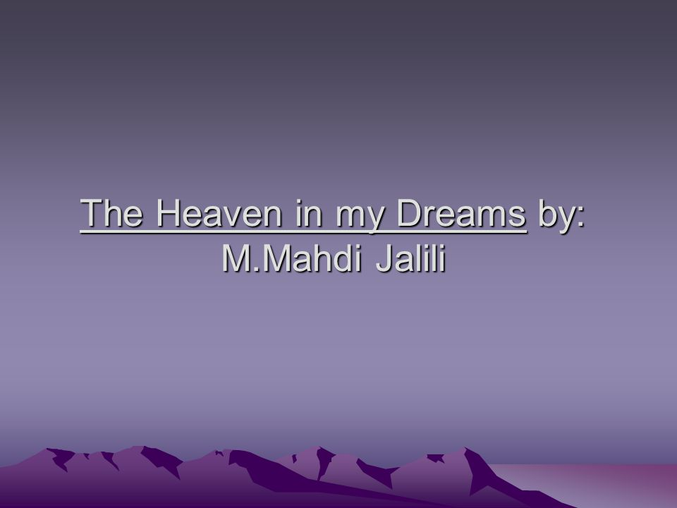 The Heaven in my Dreams by: M.Mahdi Jalili