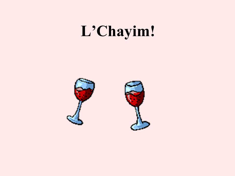 L'Chayim!