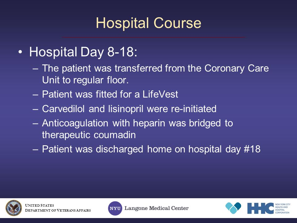 Hospital Day 8-18: –The patient was transferred from the Coronary Care Unit to regular floor.