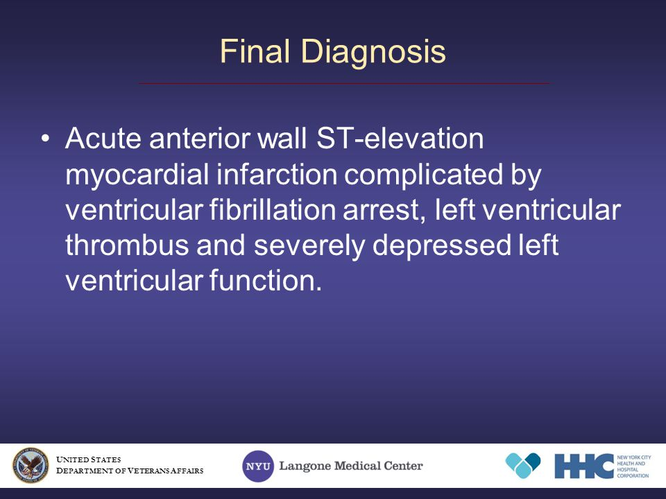 Acute anterior wall ST-elevation myocardial infarction complicated by ventricular fibrillation arrest, left ventricular thrombus and severely depressed left ventricular function.