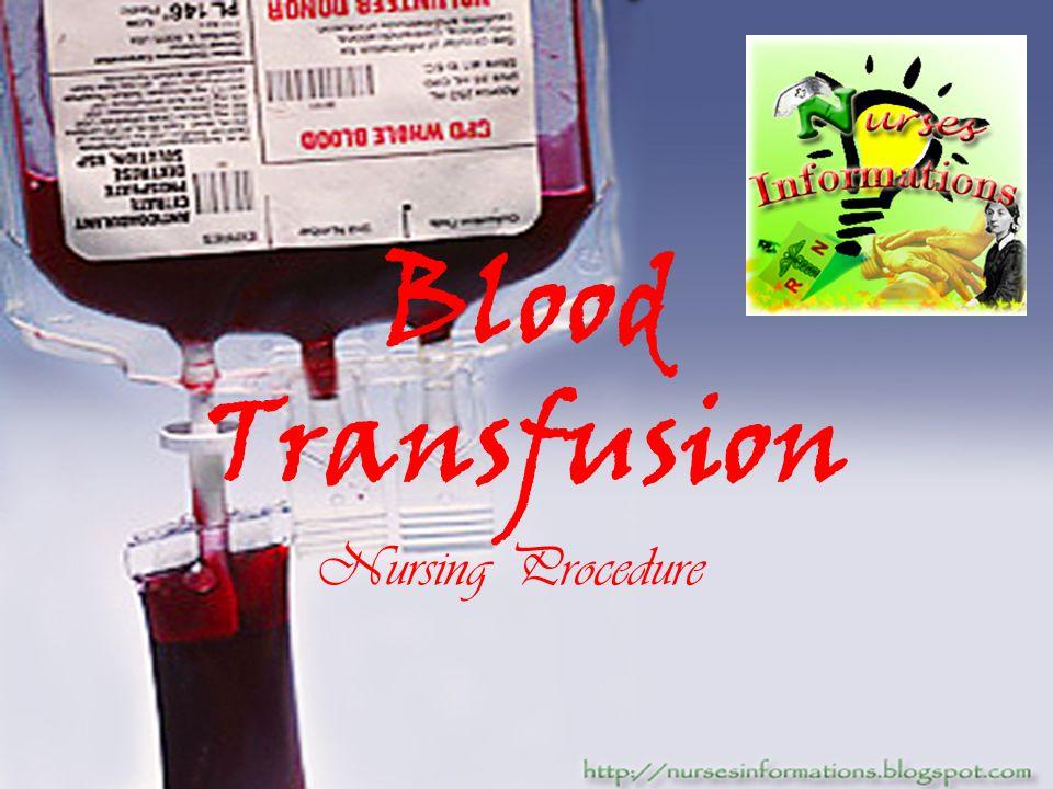 Blood Transfusion Nursing Procedure