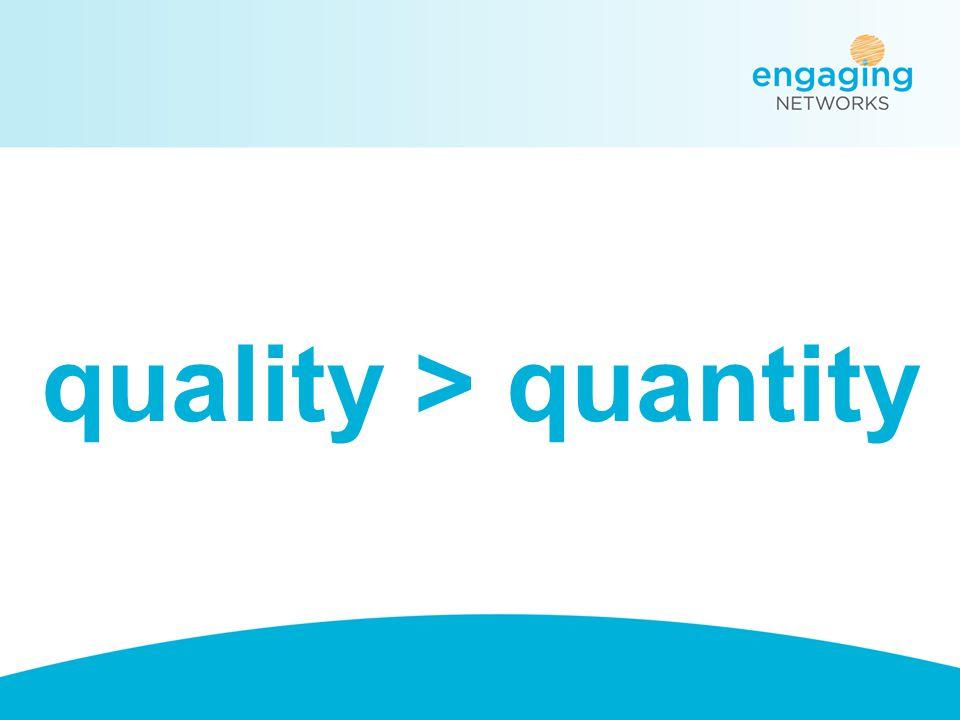 quality > quantity