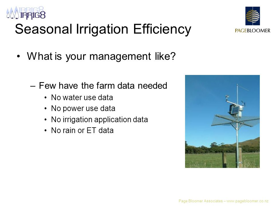 Page Bloomer Associates – www.pagebloomer.co.nz Seasonal Irrigation Efficiency What is your management like.