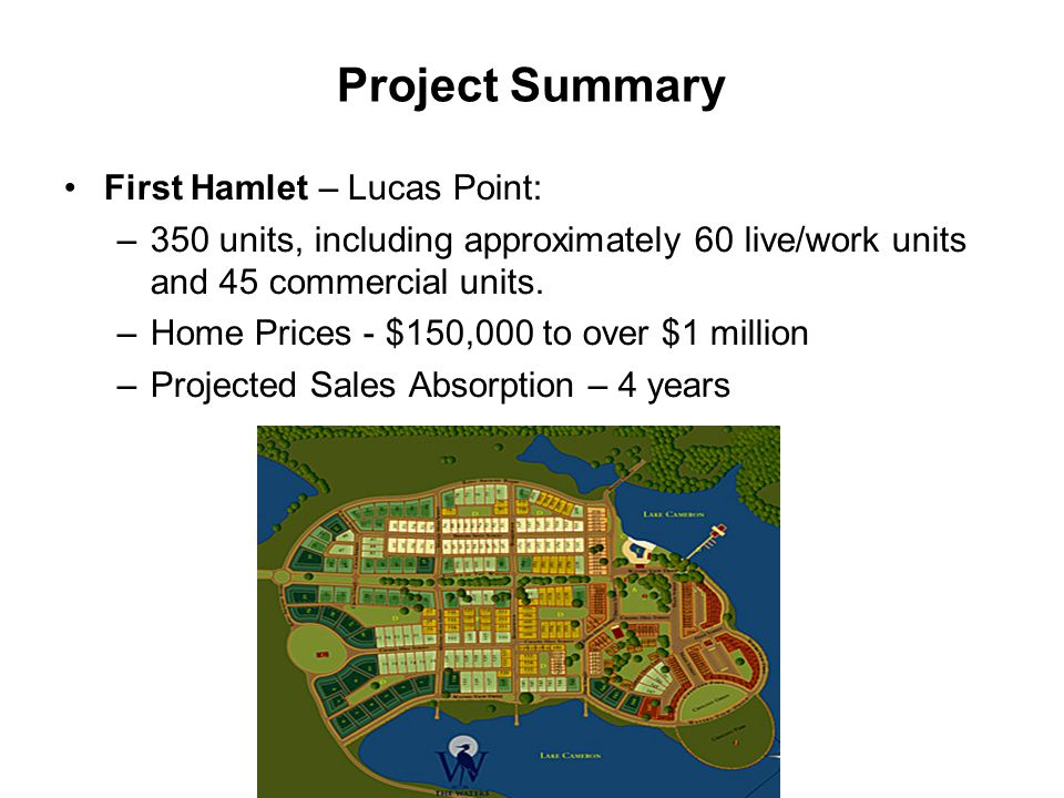 Project Summary First Hamlet – Lucas Point: –350 units, including approximately 60 live/work units and 45 commercial units.