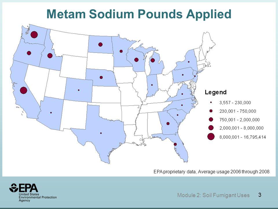 4 Module 2: Soil Fumigant Uses EPA proprietary data, Average usage 2006 through 2008 Metam Potassium Pounds Applied