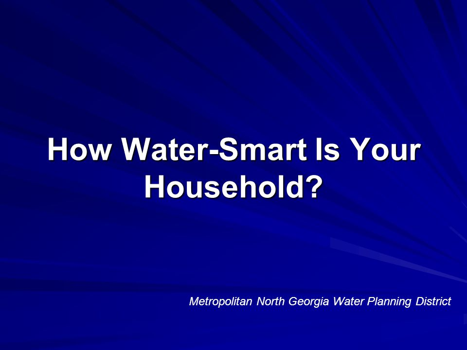 How Water-Smart Is Your Household Metropolitan North Georgia Water Planning District