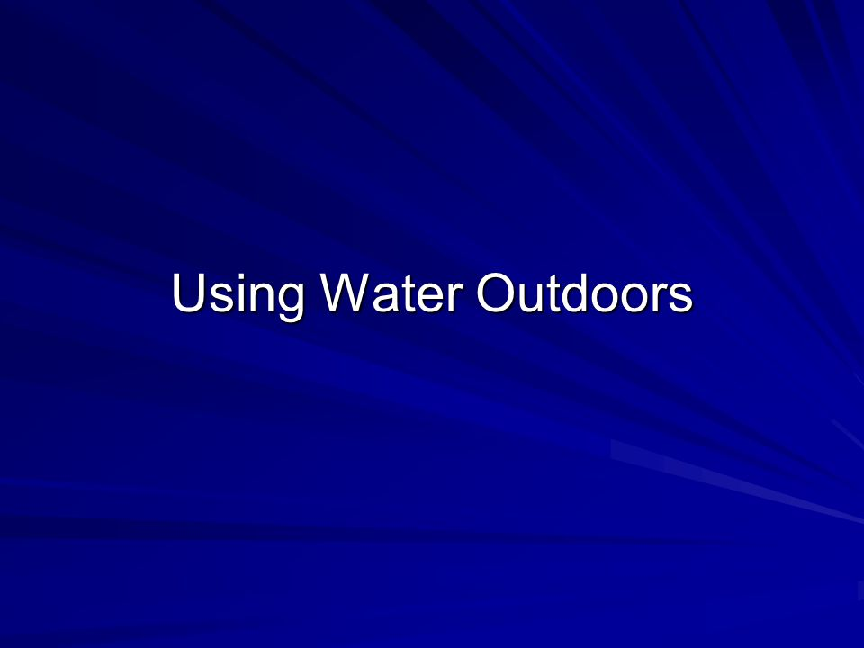 Using Water Outdoors