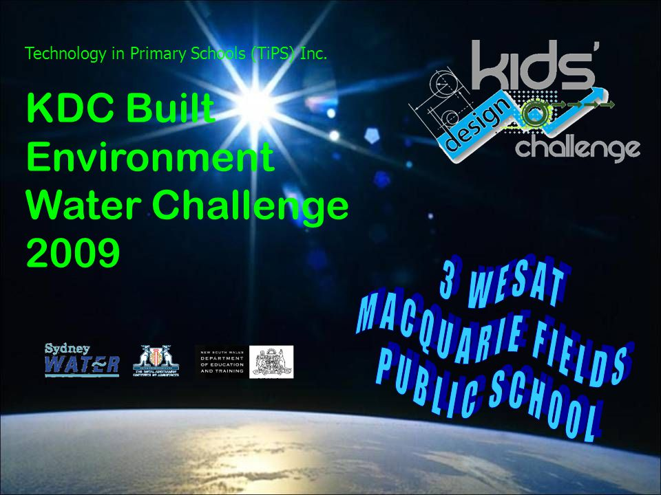 Technology in Primary Schools (TiPS) Inc. KDC Built Environment Water Challenge 2009