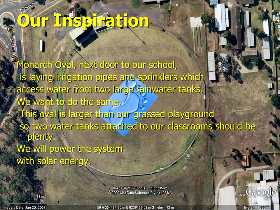 Our Inspiration Monarch Oval, next door to our school, is laying irrigation pipes and sprinklers which is laying irrigation pipes and sprinklers which access water from two large rainwater tanks.