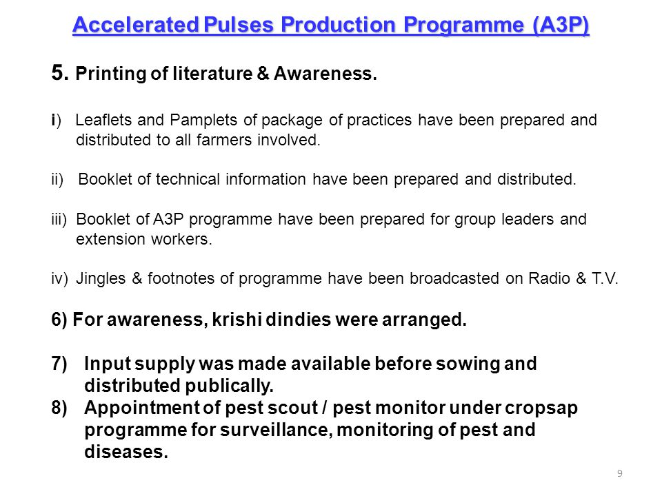 Accelerated Pulses Production Programme (A3P) 5. Printing of literature & Awareness. i) Leaflets and Pamplets of package of practices have been prepar