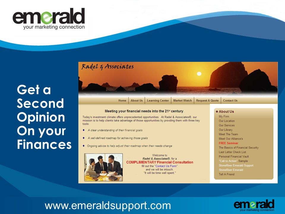 www.emeraldsupport.com Get a Second Opinion On your Finances