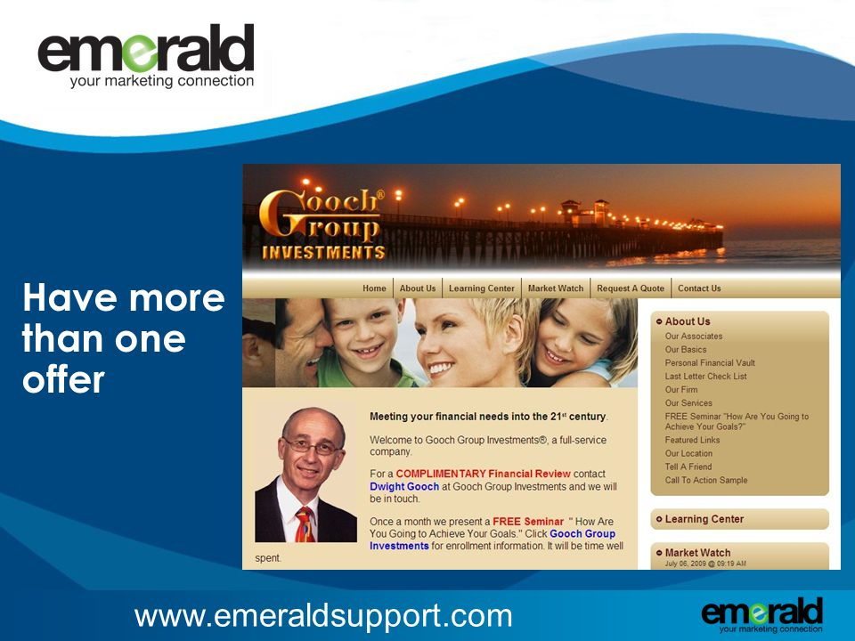 www.emeraldsupport.com Have more than one offer