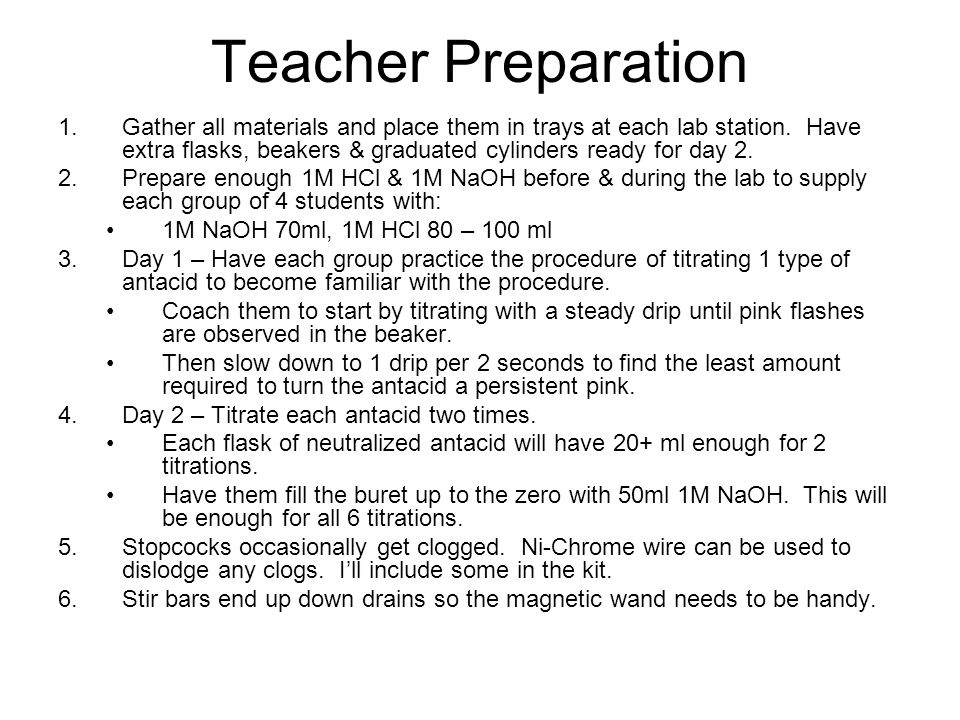 Teacher Preparation 1.Gather all materials and place them in trays at each lab station. Have extra flasks, beakers & graduated cylinders ready for day