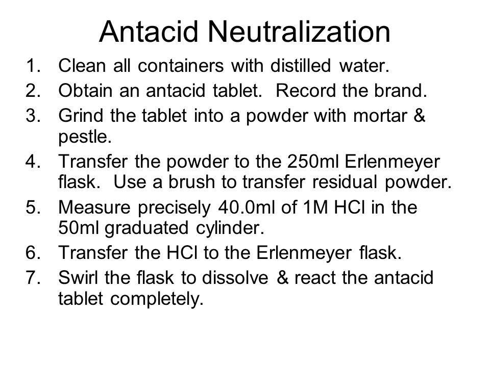 Antacid Neutralization 1.Clean all containers with distilled water.