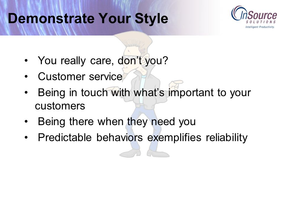 Demonstrate Your Style You really care, don't you.